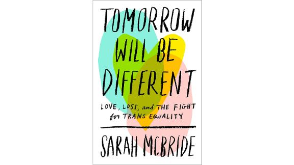 'Tomorrow Will Be Different: Love, Loss and the Fight for Trans Equality' by Sarah McBride