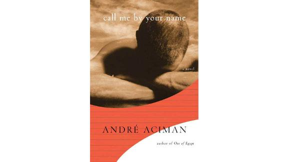'Call Me By Your Name' by Andre Aciman